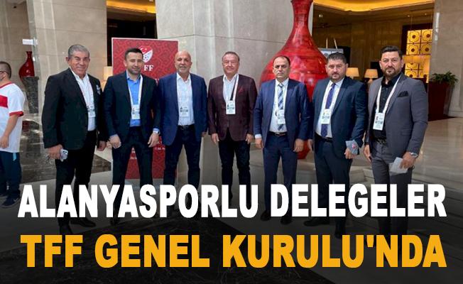 Alanyasporlu delegeler TFF Genel Kurulu'nda