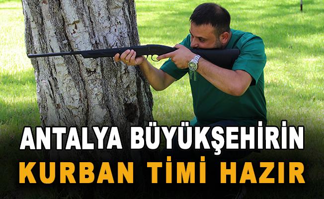 Antalya Büyükşehirin kurban timi hazır