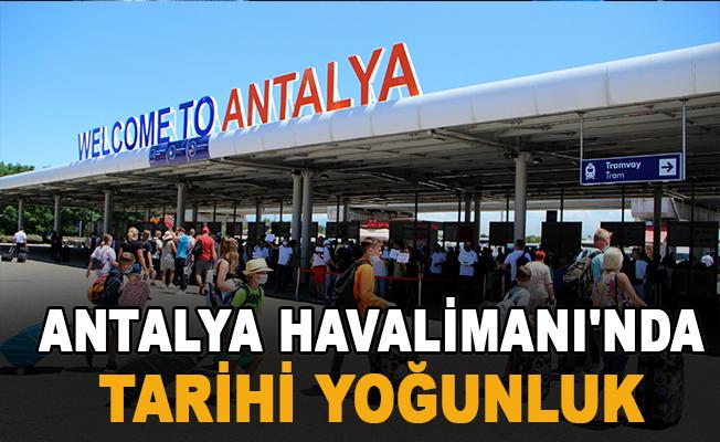 Antalya Havalimanı'nda tarihi yoğunluk