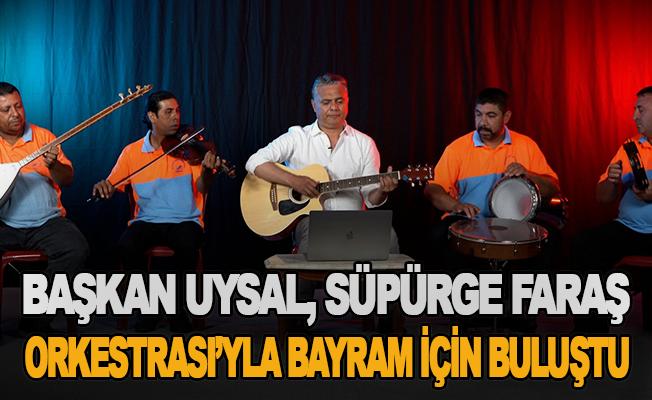 Başkan Uysal, Süpürge Faraş Orkestrası'yla bayram için buluştu