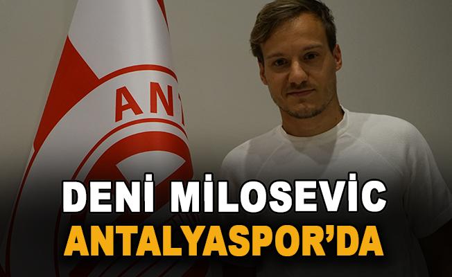 Deni Milosevic Antalyaspor'da