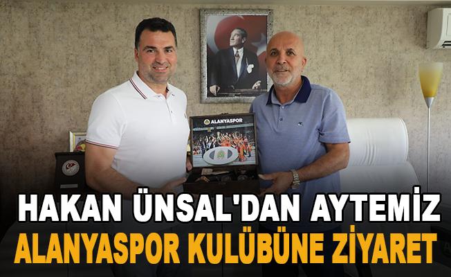Hakan Ünsal'dan Aytemiz Alanyaspor kulübüne ziyaret