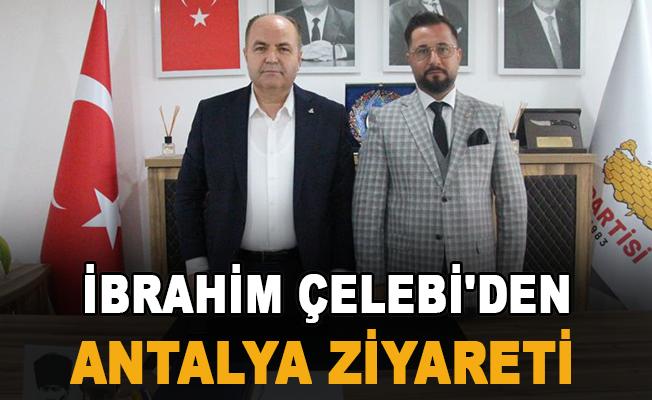 İbrahim Çelebi'den Antalya ziyareti