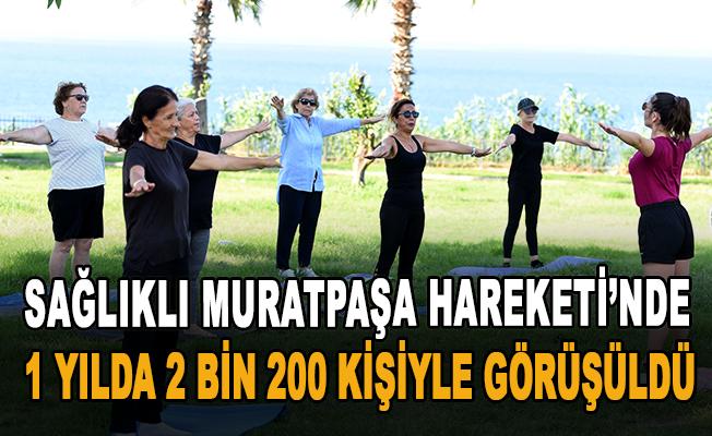 Sağlıklı Muratpaşa Hareketi'nde 1 yılda 2 bin 200 kişiyle görüşüldü