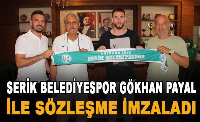 Serik Belediyespor Gökhan Payal ile sözleşme imzaladı