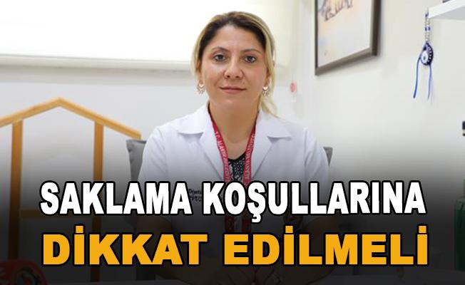 """Şule Yavuz Demir: """"Saklama koşullarına dikkat edilmeli"""""""
