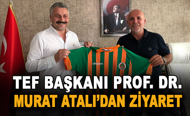 TEF Başkanı Prof. Dr. Murat Atalı'dan ziyaret