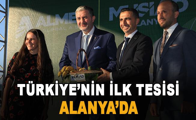Türkiye'nin ilk tesisi Alanya'da