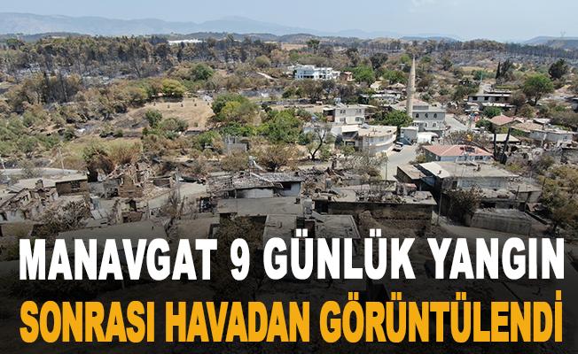 Manavgat 9 günlük yangın sonrası havadan görüntülendi