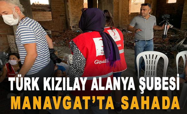 Türk Kızılay Alanya Şubesi Manavgat'ta Sahada