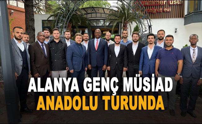 Alanya Genç MÜSİAD Anadolu turunda