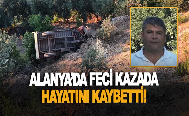 Alanya'da feci kaza sonucu hayatını kaybetti