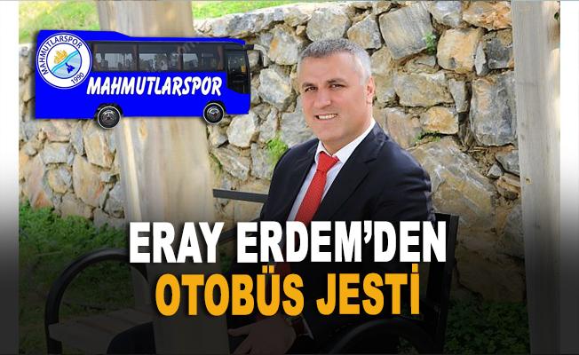 Eray Erdem'den Mahmutlarspor'a otobüs jesti
