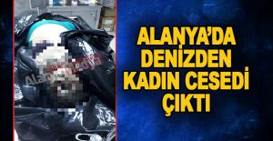 Alanya'da denizden kadın cesedi çıktı