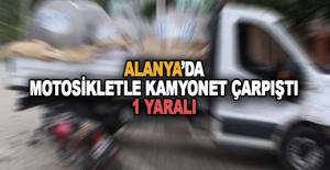 Alanya'da motosikletle kamyonet çarpıştı