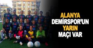 Alanya Demirspor'un yarın maçı var