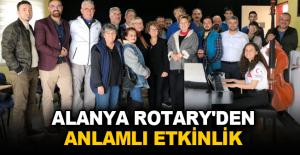Alanya Rotary'den anlamlı etkinlik