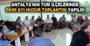 Antalya'nın tüm ilçelerinde Ekim Ayı Huzur Toplantısı yapıldı
