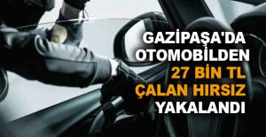 Gazipaşa'da otomobilden 27 bin TL çalan hırsız yakalandı