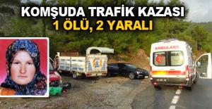 Komşuda trafik kazası: 1 ölü, 2 yaralı