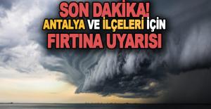 Son Dakika! Antalya ve İlçelerinde...