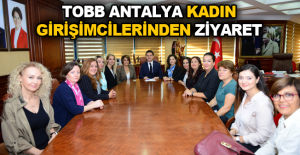 TOBB Antalya Kadın Girişimcilerinden ziyaret