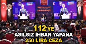 112'ye asılsız ihbar yapana 250 lira ceza