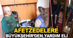 Afetzedelere Büyükşehir'den yardım eli