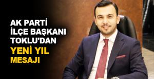 Ak Parti İlçe Başkanı Toklu'dan yeni yıl mesajı