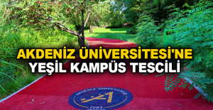 Akdeniz Üniversitesi'ne Yeşil Kampüs Tescili