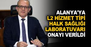 Alanya'ya L2 Hizmet Tipi Halk Sağlığı Laboratuvarı onayı verildi
