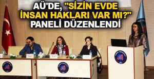 """AÜ'de, """"Sizin Evde İnsan Hakları Var mı?"""" paneli düzenlendi"""