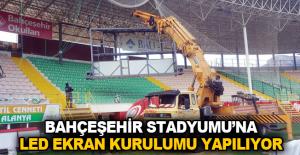 Bahçeşehir Stadyumu'na led ekran kurulumu yapılıyor