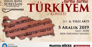 Büyükşehir'den, 'Türkü Türkü Türkiye'm Konseri'