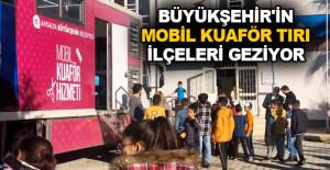 Büyükşehir'in Mobil Kuaför Tırı ilçeleri geziyor