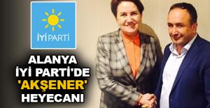 Alanya İYİ Parti'de 'Akşener'...