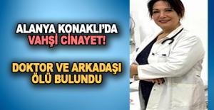 Alanya Konaklı'da vahşi cinayet!
