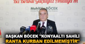 """Başkan Böcek """"Konyaaltı Sahili ranta kurban edilmemiştir"""""""