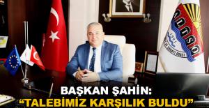 """Başkan Şahin: """"Talebimiz karşılık buldu"""""""