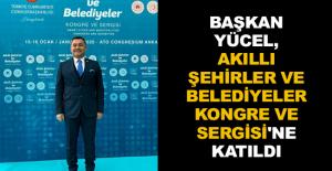 Başkan Yücel, Akıllı Şehirler ve Belediyeler Kongre ve Sergisi'ne katıldı