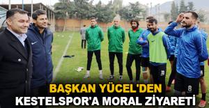 Başkan Yücel'den Kestelspor'a moral ziyareti