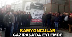 Kamyoncular Gazipaşa'da eylemde