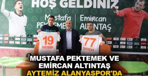Mustafa Pektemek ve Emircan Altıntaş Aytemiz Alanyaspor'da