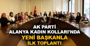 Ak Parti Alanya Kadın Kolları'nda yeni başkanla ilk toplantı