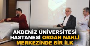 Akdeniz Üniversitesi Hastanesi organ nakli merkezinde bir ilk
