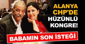 Alanya CHP'de hüzünlü kongre!