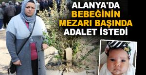 Alanya'da bebeğinin mezarı başında adalet istedi