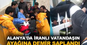 Alanya'da İranlı vatandaşın ağayına demir saplandı