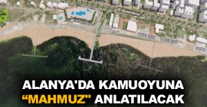 "Alanya'da kamuoyuna ""Mahmuz"" anlatılacak"
