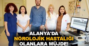 Alanya'da Nörolojik Hastalığı olanlara müjde!